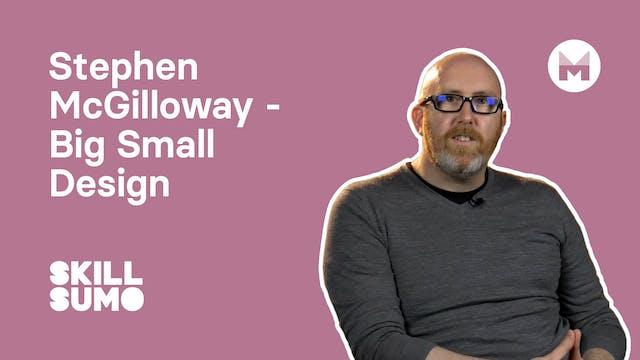 Stephen McGilloway - Big Small Design