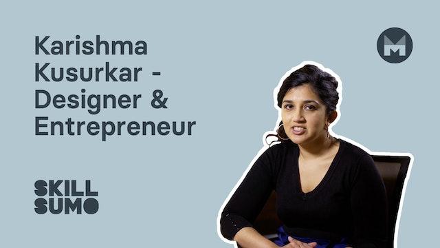 Karishma Kusurkar - Desginer & Entrepreneur