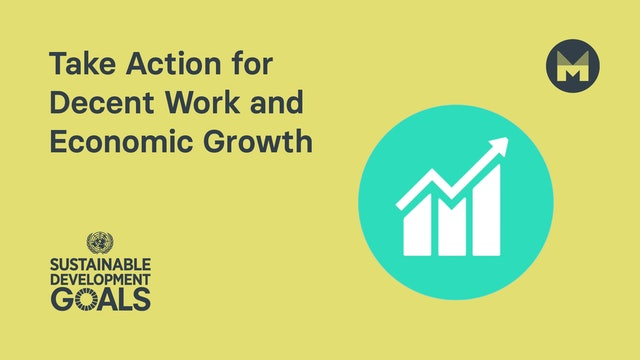 Take Action for Decent Work and Economic Growth (Ages 11 - 17)
