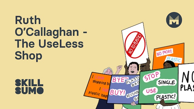 Ruth O'Callaghan - Co-Owner of Use Less Shop