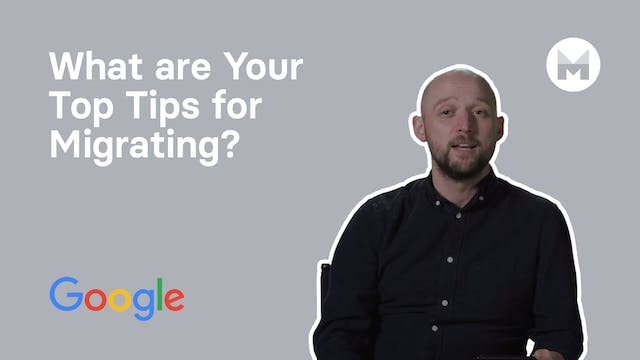 3. What are Your Top Tips for Migrating?