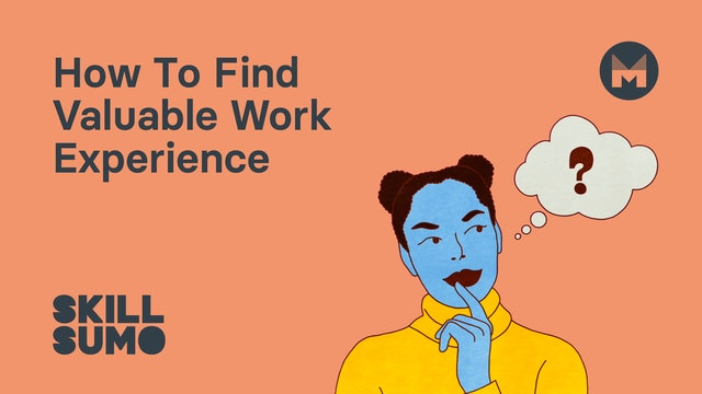 How To Find Valuable Work Experience