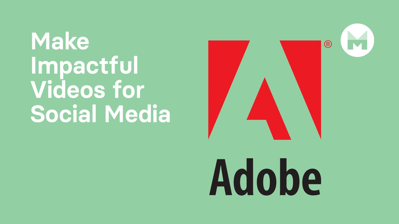Adobe Making Impactful Videos on Social Media