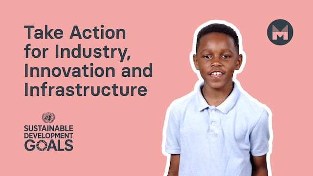 6. Take Action for Industry, Innovation and Infrastructure (Ages 5 - 11)