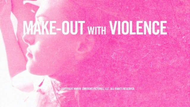 MAKE-OUT with VIOLENCE + Bonus Features + Original Soundtrack