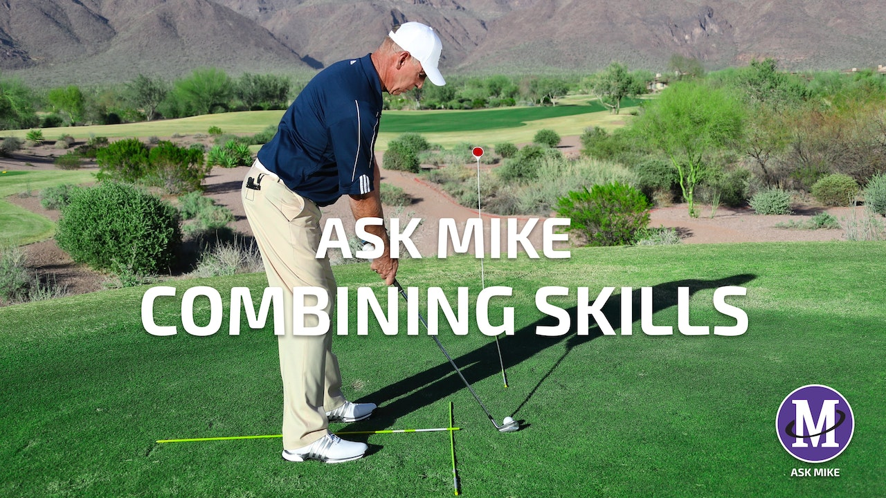 ASK MIKE: COMBINING SKILLS