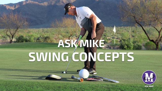 ASK MIKE: SWING CONCEPTS
