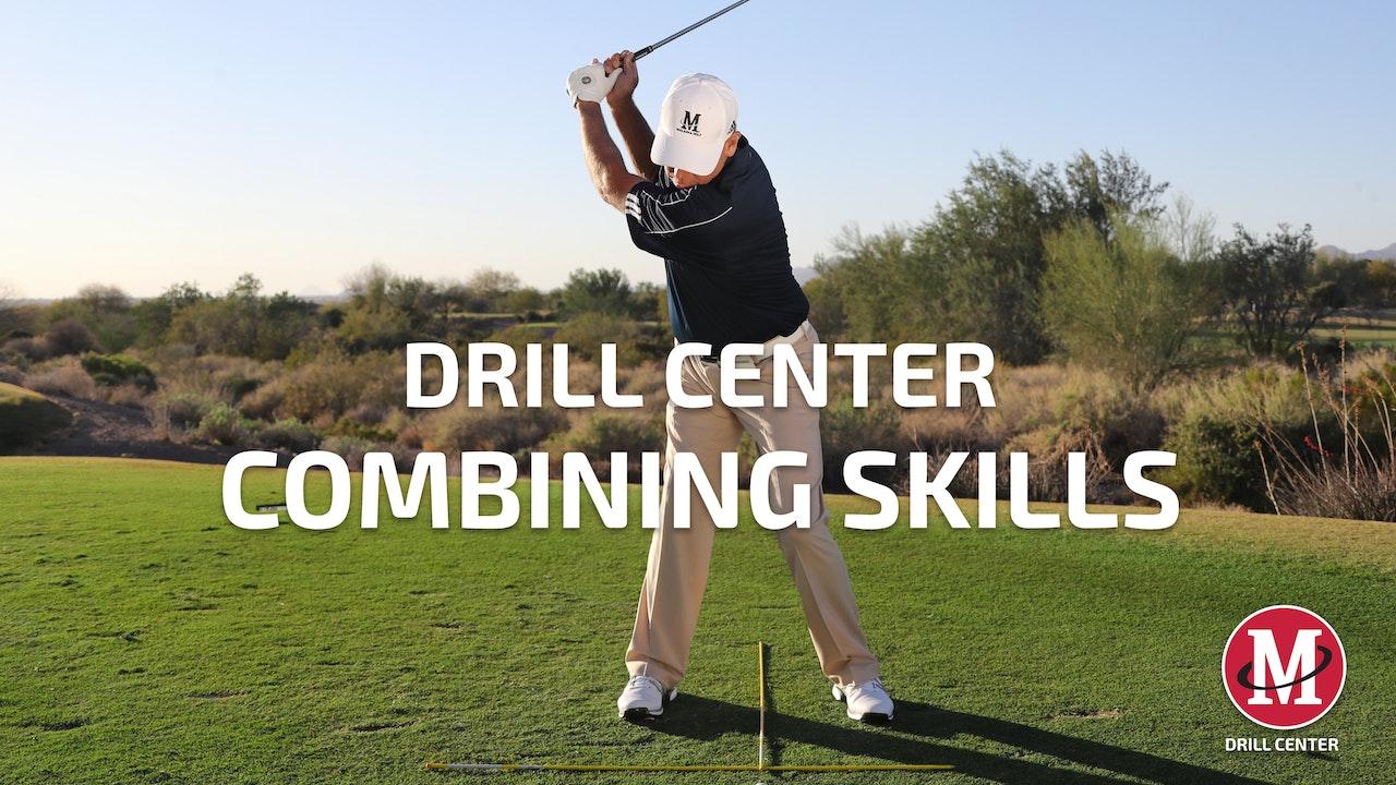 DRILL CENTER: COMBINING SKILLS