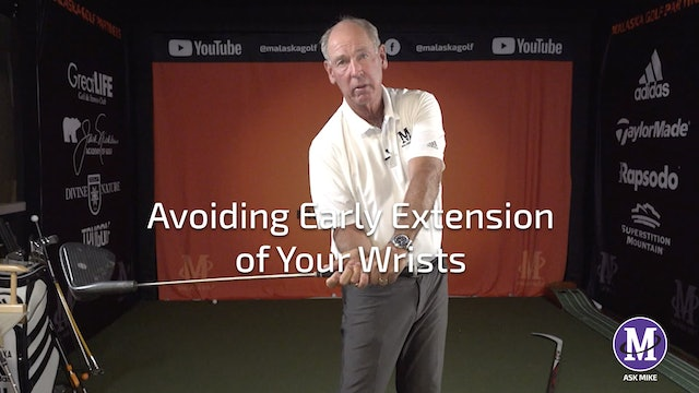 AVOIDING EARLY EXTENSION OF YOUR WRISTS
