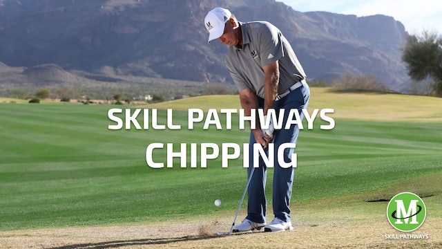 SKILL PATHWAYS: CHIPPING