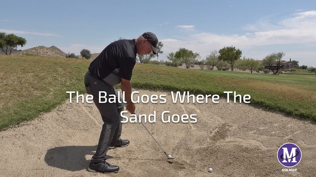 THE BALL GOES WHERE SAND GOES
