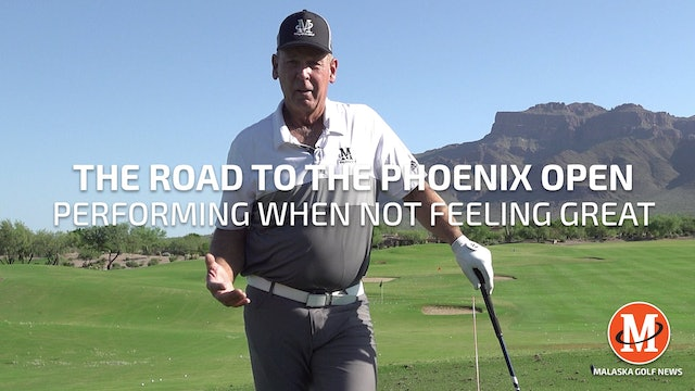 PERFORMING WHEN NOT FEELING GREAT - ARIZONA OPEN - ROUND 02