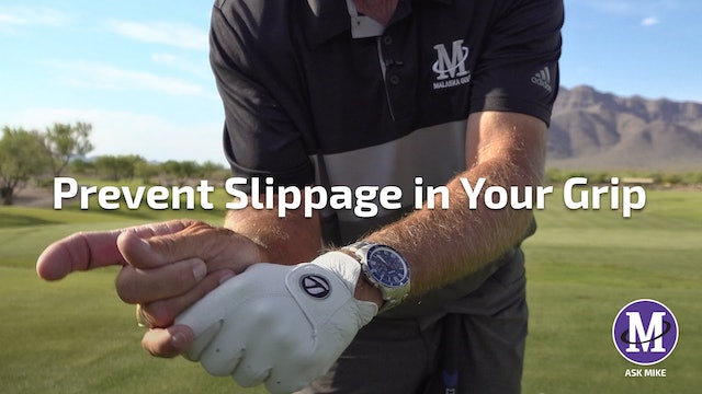 PREVENT SLIPPAGE IN YOUR GRIP