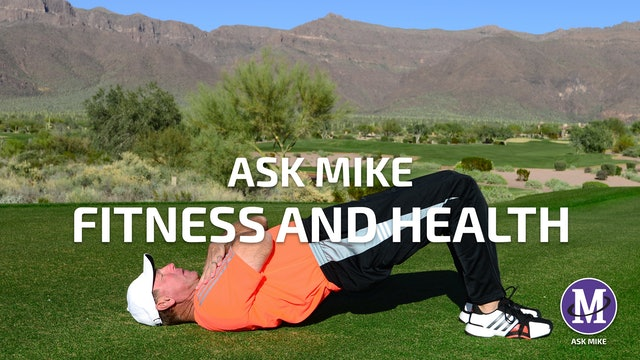 ASK MIKE: FITNESS & HEALTH