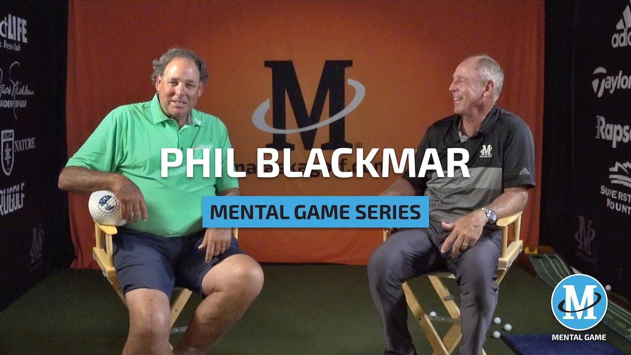 PHIL BLACKMAR - MENTAL GAME