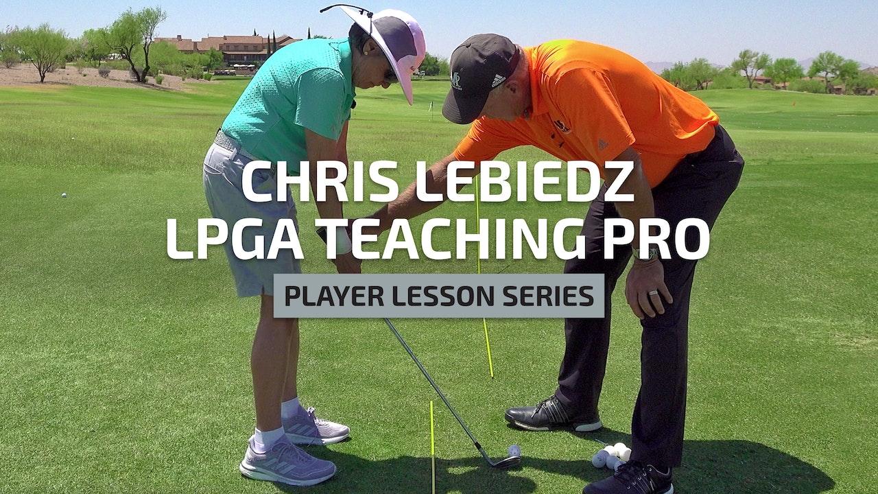 CHRIS LEBIEDZ-PLAYER LESSON