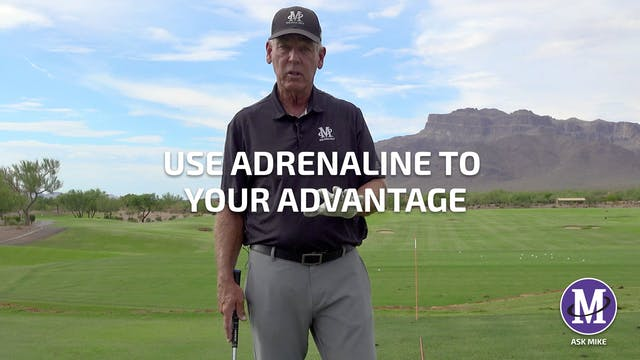 USE ADRENALINE TO YOUR ADVANTAGE