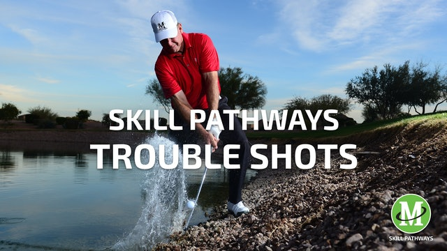 SKILL PATHWAYS: TROUBLE SHOTS