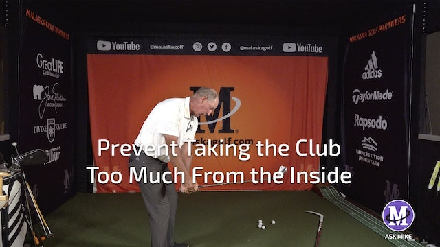 PREVENTING TAKING THE CLUB TOO MUCH FROM THE INSIDE