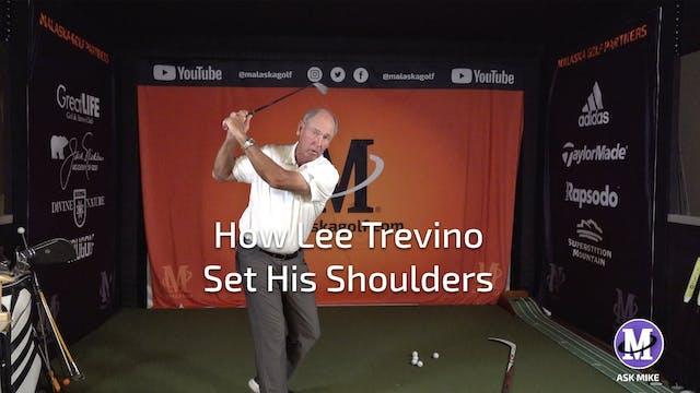 HOW LEE TREVINO SET HIS SHOULDERS