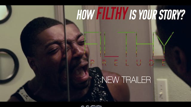 Filthy Prelude Trailer Spot | Watch Now