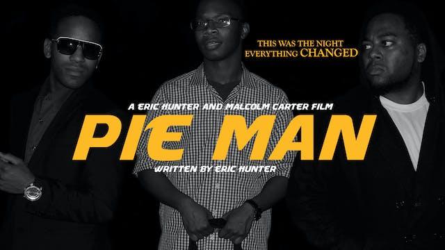 Pie Man Official Trailer