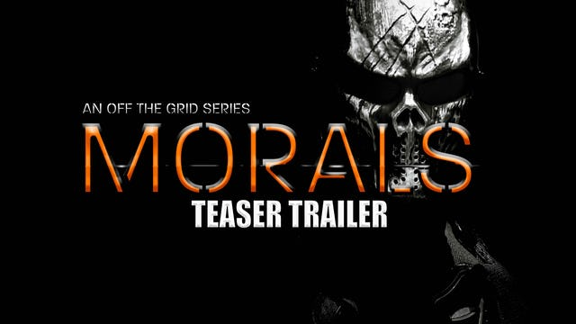 Morals: An Off The Grid Series | Teaser Trailer #1