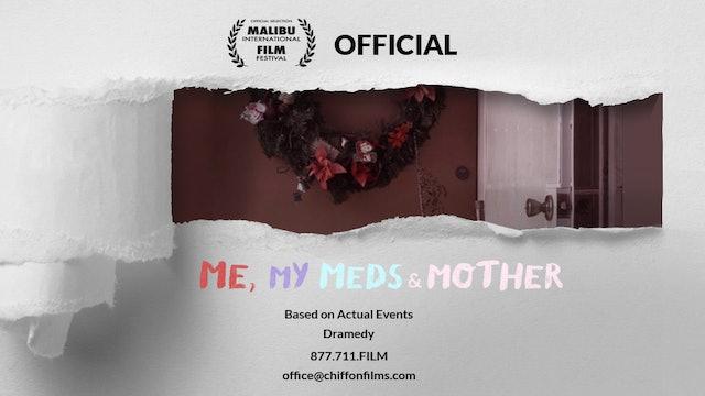 Me, My Meds & Mother