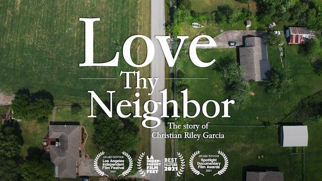 Love Thy Neighbor - The Story of Christian Riley Garcia