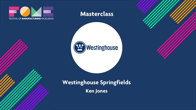 Masterclass - Westinghouse Springfields - Ken Jones