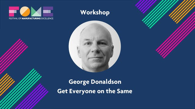 Workshop - Get Everyone on the Same Page - George Donaldson