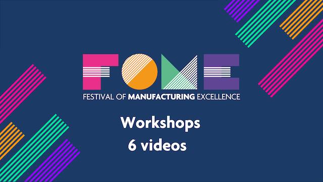 Festival of Manufacturing Excellence - Workshops