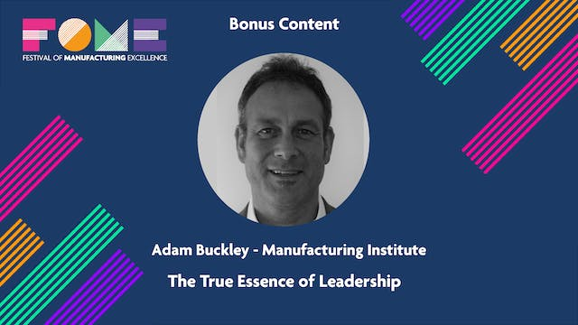 Bonus Content - Adam Buckley - The True Essence of Leadership