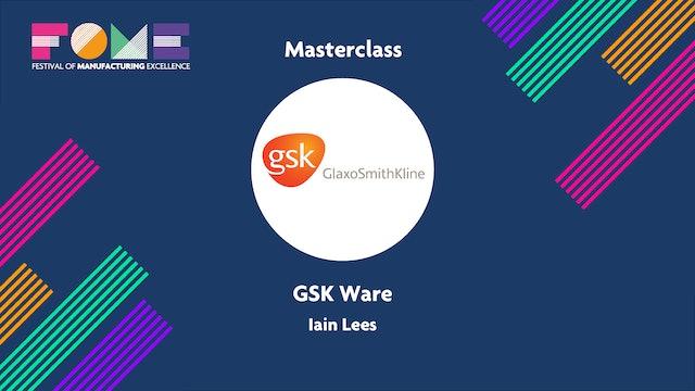 Masterclass - GSK Ware - Iain Lees
