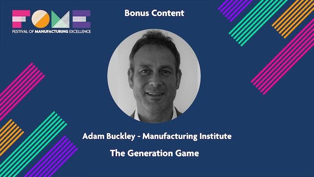 Bonus Content - Adam Buckley - The Generation Game