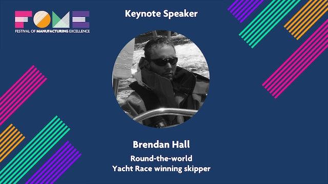 Keynote - Brendan Hall - Round the world Yacht Race Winning Skipper