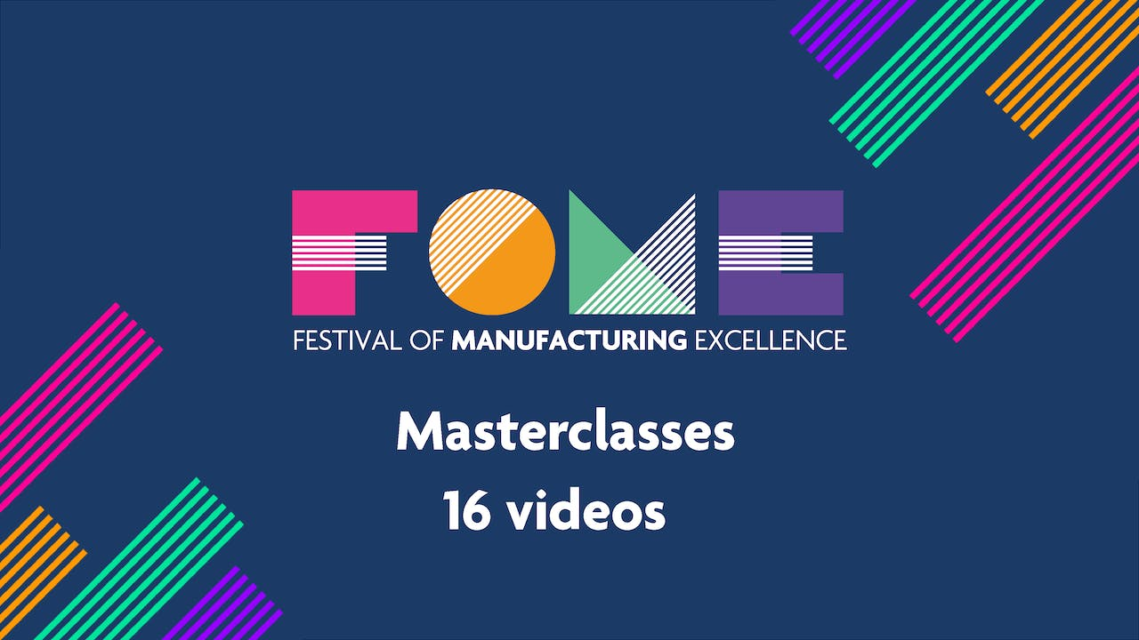 Festival of Manufacturing Excellence - Masterclass