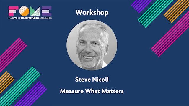 Workshop - Steve Nicoll - Measure What Matters