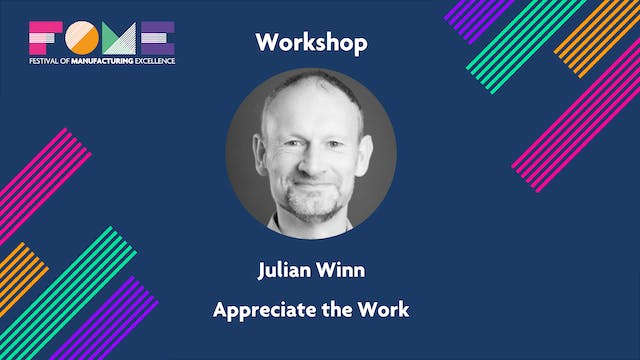 Workshop - Appreciate the Work - Julian Winn
