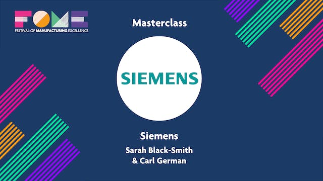 Masterclass - Siemens - Sarah Black-Smith and Carl German