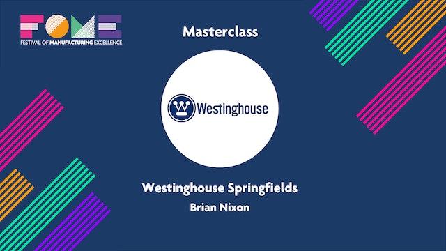 Masterclass - Westinghouse Springfields - Brian Nixon