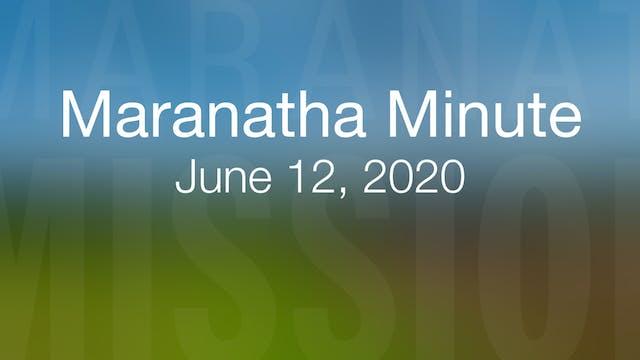 Maranatha Minute: June 12. 2020
