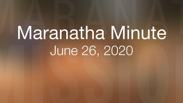 Maranatha Minute: June 26, 2020