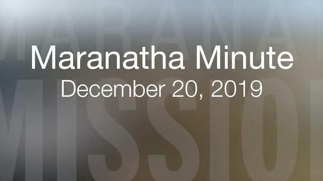Maranatha Minute: December 20, 2019