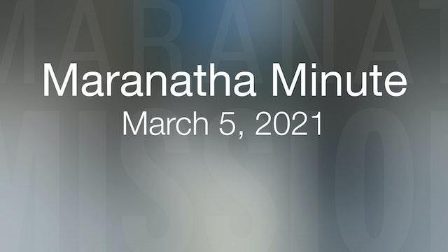 Maranatha Minute: March 5, 2021