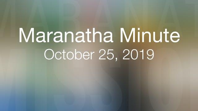 Maranatha Minute: October 25, 2019