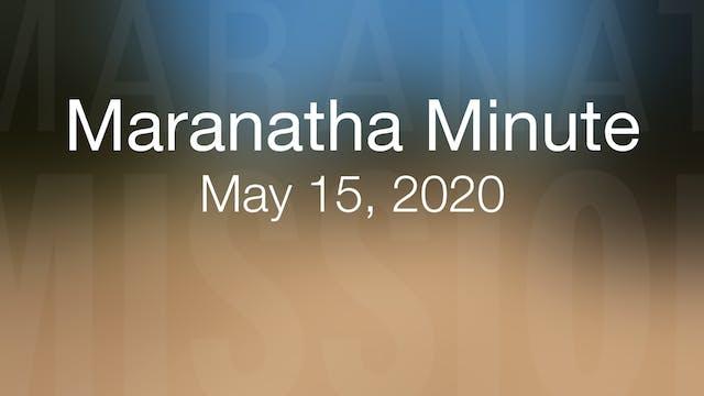 Maranatha Minute: May 15, 2020