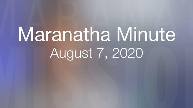 Maranatha Minute: August 7, 2020