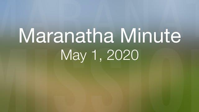 Maranatha Minute: May 1, 2020