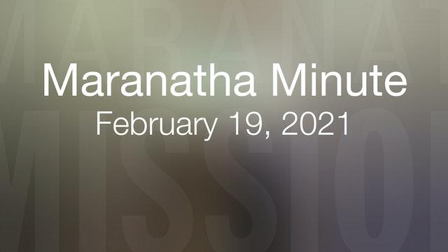 Maranatha Minute: February 19, 2021